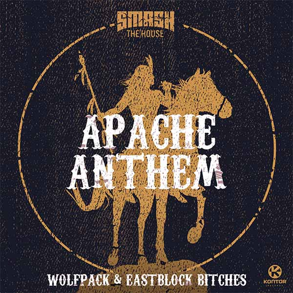 Wolfpack & Eastblock Bitches – Apache Anthem