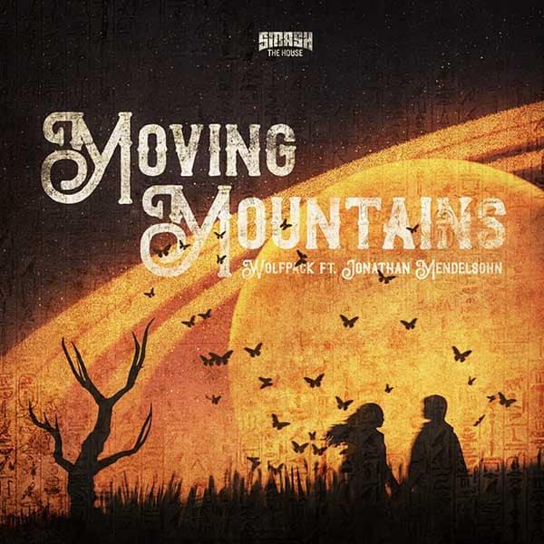 Wolfpack ft. Jonathan Mendelsohn – Moving Mountains