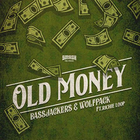 Bassjackers x Wolfpack - Old Money